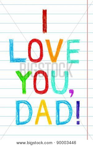 Phrase I Love You, Dad Child Writing Style On Lined Background.