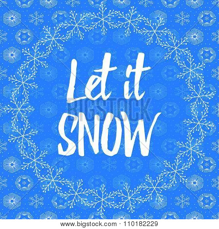 Let it snow letters covered with snowflakes on snowy background