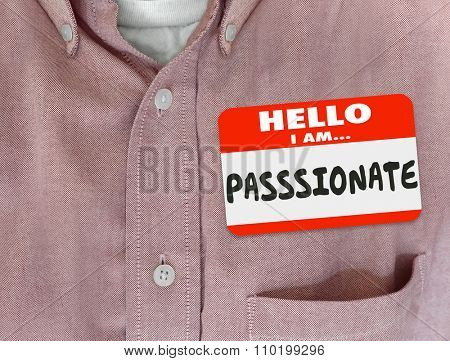 Passionate word on red nametag worn by an employee, worker or person who is eager, ambitious, active and dedicated