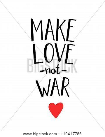 Make Love Not War Lettering.