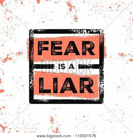 Fear Is A Liar. Motivational Vector Poster.