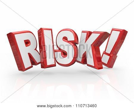 Risk word in red 3d letters to illustrate danger, hazard, warning or liability with a problem, issue or trouble poster