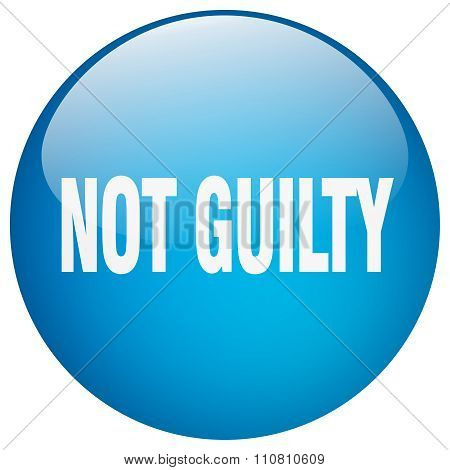 Not Guilty Blue Round Gel Isolated Push Button