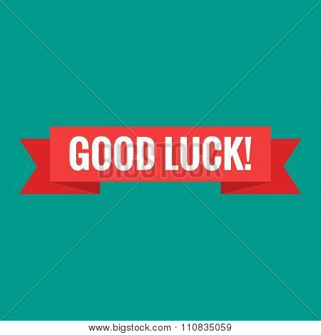 Good luck sign. Vector illustration. White lettering on red welcome transporant. Text with ribbon ba
