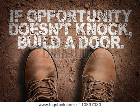 Top View of Boot on the trail with the text: If Opportunity Doesn't Knock, Build a Door.