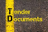 Concept image of Accounting Business Acronym TD Tender Documents written over road marking yellow paint line. poster