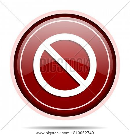 Access denied red glossy round web icon. Circle isolated internet button for webdesign and smartphone applications.