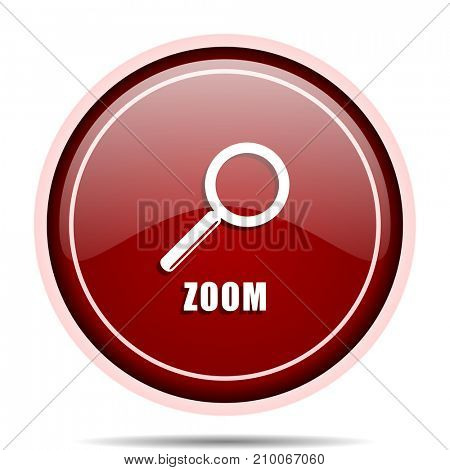 Zoom red glossy round web icon. Circle isolated internet button for webdesign and smartphone applications.