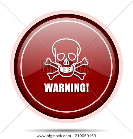 Warning skull red glossy round web icon. Circle isolated internet button for webdesign and smartphone applications.