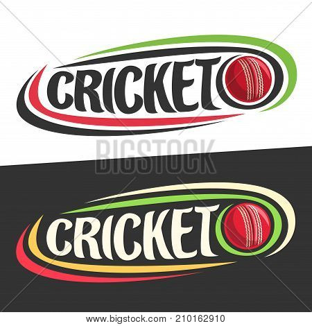 Vector logo for Cricket sport, flying on trajectory red ball and handwritten word - cricket on black, curved lines around creative typography for text - cricket on white background, sports decoration
