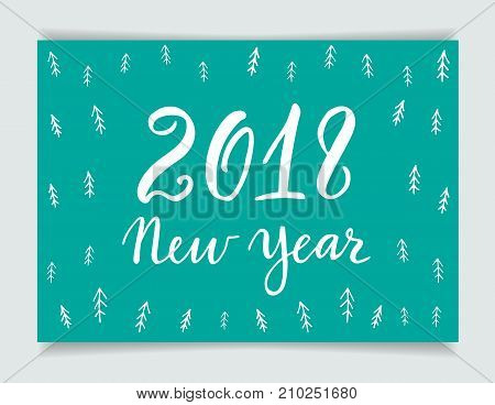 2018 New Year greeting card, lettering and hand-drawn pattern with x-mas tree in scandinavian design style on a mint background. Vector illustration.
