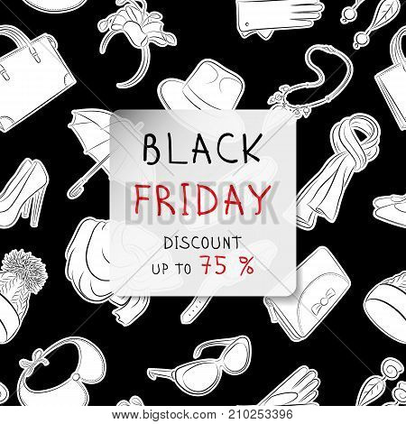 Black Friday square banner. Fashion accessories in hand drawn style on a seamless pattern background. Black and white vector illustration.
