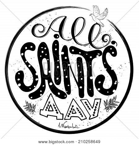 All saints' day Hand lettering Vector illustration. Inscription to 1 november holiday design