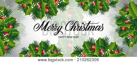 Merry Christmas and Happy New Year lettering. Panoramic background with holly berry and fir twigs. Handwritten text, calligraphy. Can be used for greeting cards, posters and leaflets