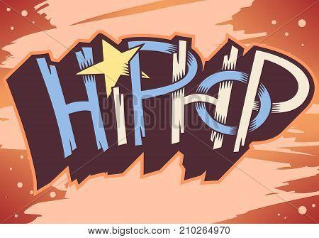 Hip Hop  Artistic Custom Graffiti Style Label Lettering Design. Vector Image.