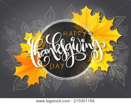 Vector thanksgiving greeting card with hand lettering label - happy thanksgiving day - and autumn doodle leaves and realistic maple leaves on blurred background.