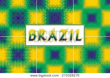 Vector geometric background in Brazil flag. Hand lettering  typography design.