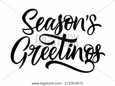 Seasons greetings lettering. Season and holiday. Handwritten text, calligraphy. Can be used for greeting cards, posters, leaflets and brochure