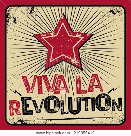 Viva la revolution poster. Revolt and protest propaganda against political system or government, expression long live the revolution with red star on grunge background. Vector flat style illustration