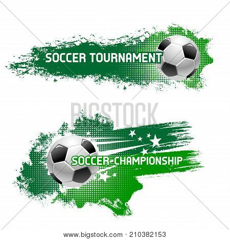 Soccer tournament poster, banner or icon design of flying football ball with speed green trace and stars. Vector set for football or soccer league club championship or sport game international contest