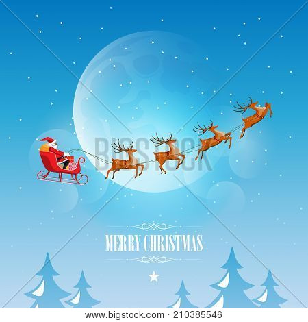 Merry Christmas and Happy New Year, Santa Claus drives sleigh with reindeer on the full moon sky, flat cartoon style, vector illustration