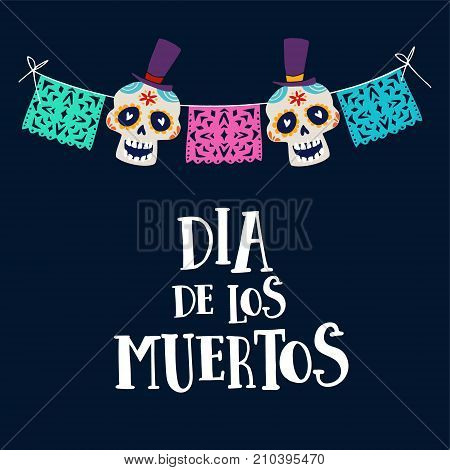 Dia de los Muertos greeting card, invitation. Mexican Day of the Dead. String decoration with party flags and ornametal sugar sculls, hand drawn vector illustration, background.