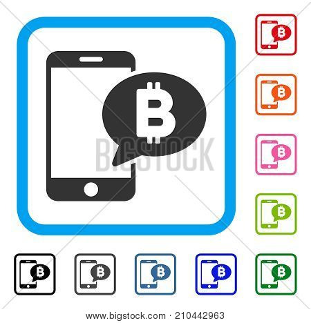 Phone Bitcoin SMS icon. Flat gray pictogram symbol in a light blue rounded rectangular frame. Black, gray, green, blue, red, orange color additional versions of Phone Bitcoin SMS vector.