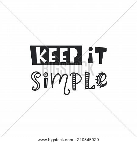 Keep It Simple Inspirational hipster, kids poster. Tee shirt print. Vector typography lettering