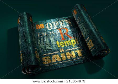 Motivation sentence on metallic material paper scroll. An open door may tempt a saint. Grunge texture. 3D rendering
