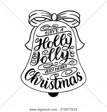 Have a holly jolly very merry Christmas. Hand lettering greeting card with Christmas jingle bells shape. Vintage typography vector design. Vector illustration isolated on white