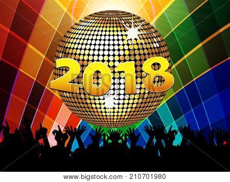 New years Twenty Eighteenth Celebration Multicoloured Background with Disco Ball Crowd and 2018 in Numbers