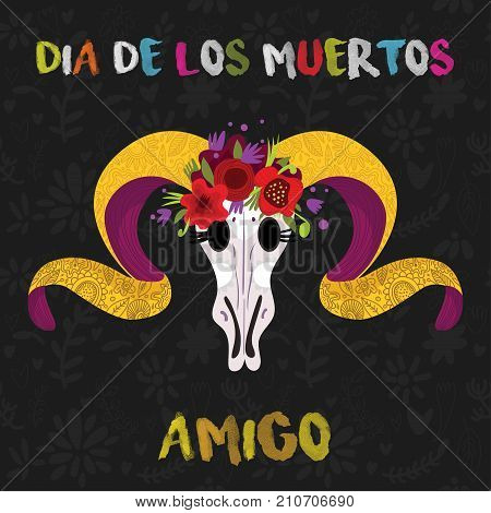 Dia De Los Muertos. Amigo.day Of The Dead Vector Poster With A Goat Skull. Vector Illustration For D