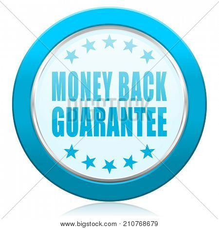 Money back guarantee blue chrome silver metallic border web icon. Round button for internet and mobile phone application designers.