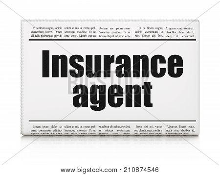 Insurance concept: newspaper headline Insurance Agent on White background, 3D rendering