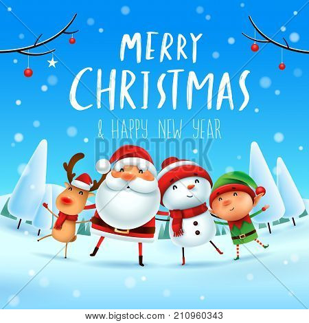 Merry Christmas! Happy Christmas companions. Santa Claus, Snowman, Reindeer and elf in Christmas snow scene. poster