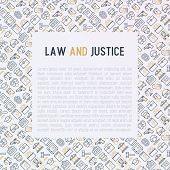 Law and justice concept with thin line icons: judge, policeman, lawyer, fingerprint, jury, agreement, witness, scales. Vector illustration for banner, web page, print media with place for text. poster