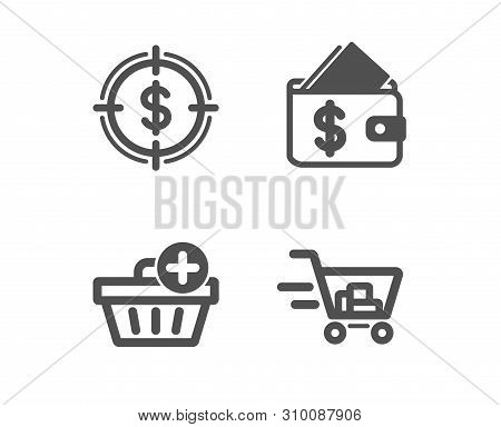 Set Of Add Purchase, Wallet And Dollar Target Icons. Shopping Cart Sign. Shopping Order, Affordabili