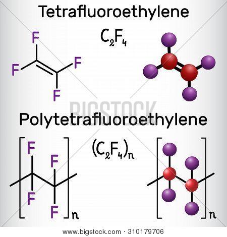 Polytetrafluoroethylene Or Ptfe, Teflon Polymer And Tetrafluoroethylene Or Tfe Molecule. Structural