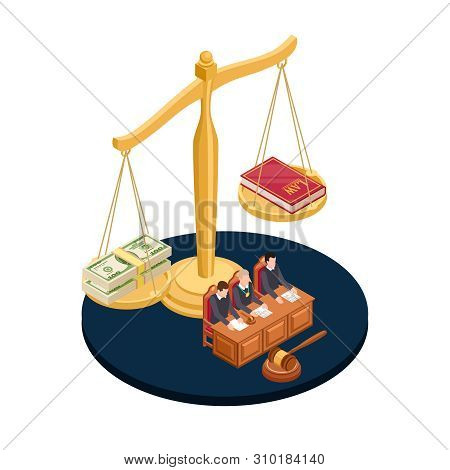 Money Or Law Vector Illustration. Corrupt Practices Isometric Concept. Corruption Or Law, Banknote M