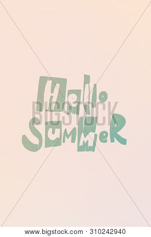 Phrase HELLO SUMMER hand made letters trance from banana tropical leaves toned in turquoise on pink background. Original idea from natural material for design. Illustration poster