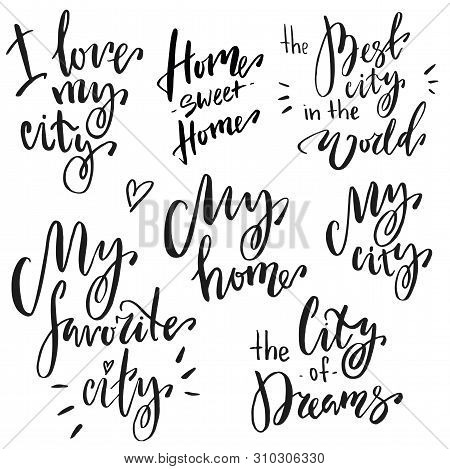 Hand Lettering Phrases Set: I Love My City, Home Sweet Home, The Best City In The World, My Favorite