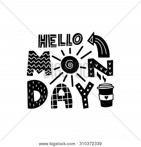 Hello Monday Graphic Lettering. Typographic For Card, Poster, Postcard, Sticker, Tee Shirt. Motivati