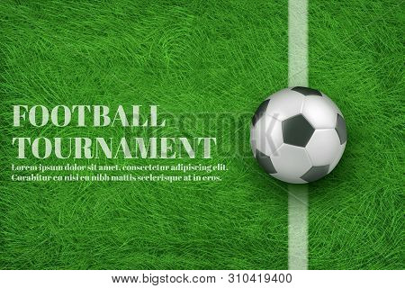 Football Teams Competition, Sport Clubs Tournament 3d Realistic Vector Ad Banner, Promotion Poster T
