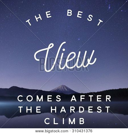 Inspirational Motivation Quote The Best View Comes After The Hardest Climb On Nature Background.insp