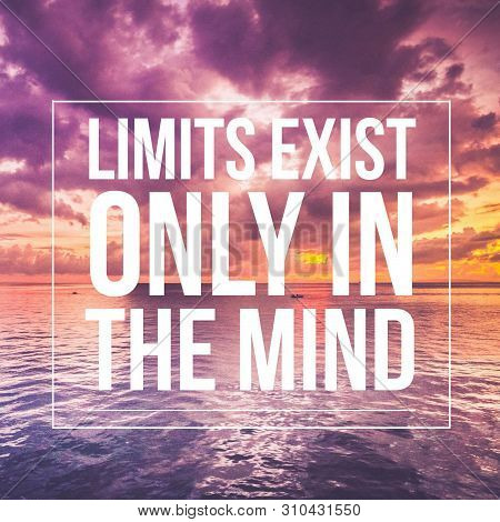 Motivational And Inspirational Quote - Limits Exist Only In The Mind.inspirational Quote. Best Motiv