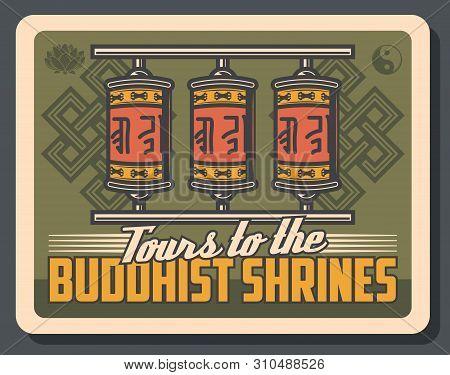 Prayer Wheels Of Tibetan And Bhutanese Buddhist Vector Design. Buddhism Religion Temple Stupa Or Mon