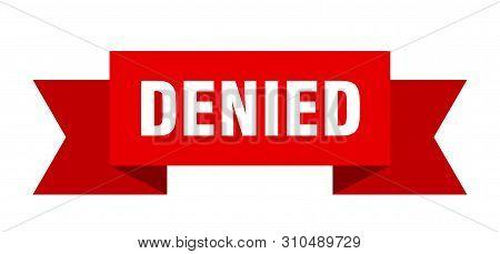 Denied Ribbon. Denied Isolated Sign. Denied Banner