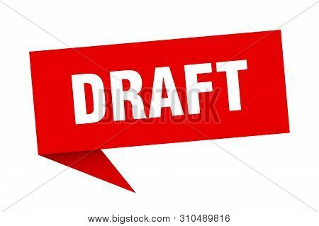 Draft Speech Bubble. Draft Sign. Draft Banner