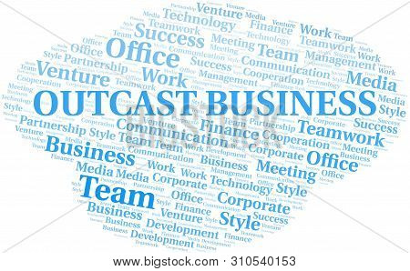 Outcast Business Word Cloud. Collage Made With Text Only.