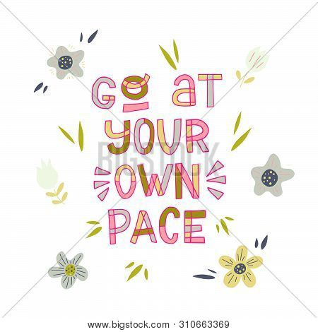 Go At Your Own Pace Hand Lettering Inscription. Gentle Pink Block Letters On White Background. Inspi
